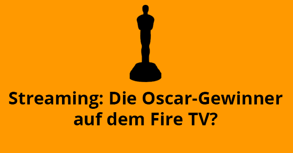 Streaming Oscar Gewinner Fire TV