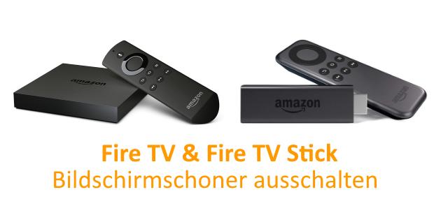 Fire TV & Fire TV Stick: Bildschirmschoner ausschalten