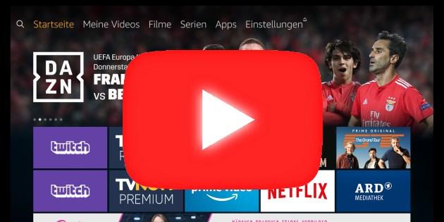 YouTube auf Fire TV Stick und Fire TV: Die offizielle YouTube App kehrt zurück