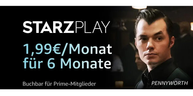 Amazon Prime Video Channel STARZPLAY: 6 Monate lang deutlich reduziert